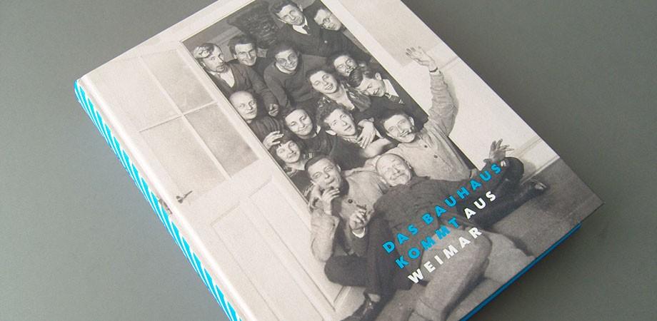 Das Bauhaus kommt aus Weimar — Der Katalog zur Ausstellung