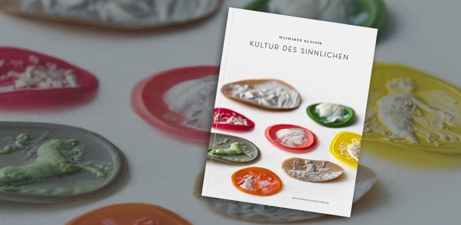Kultur des Sinnlichen – Cover des Katalogs zur Ausstellung der Klassik Stiftung Weimar